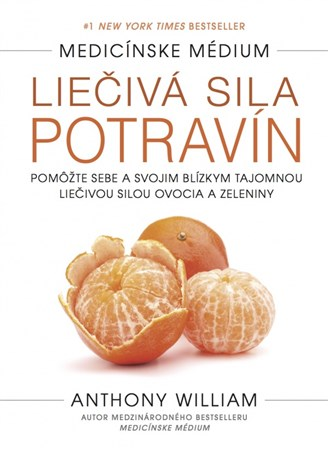 Liečivá sila potravín (Anthony William)
